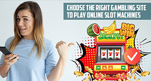 Choose the Right Gambling Site to Play Online Slot Machines