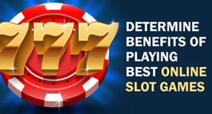 Determine Benefits Of Playing Best Online Slot Games