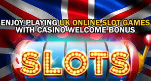 Enjoy Playing UK Online Slot Games With Casino Welcome Bonus