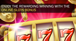 Enjoy the Rewarding Winning with the Online Slots Bonus