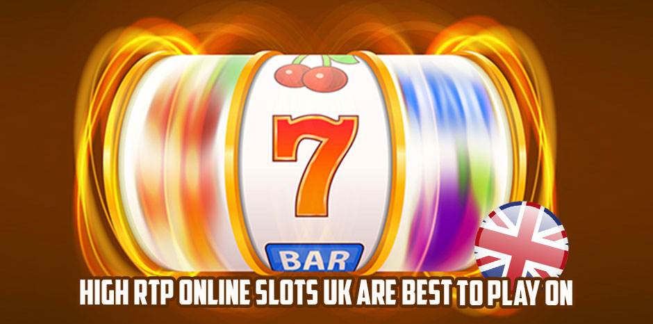 High RTP Online Slots UK are Best to Play On