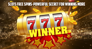 Slots free spins-Powerful secret for winning more