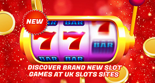 Discover Brand New Slot Games At UK Slots Sites
