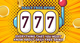 Everything That You Must Know About Daily Free Spins