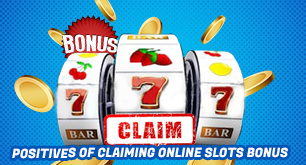Positives of Claiming Online Slots Bonus