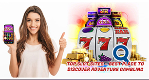 Top Slot Sites - Best Place to Discover Adventure Gambling