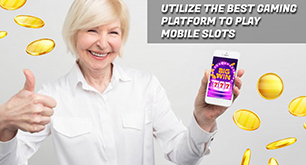 Utilize the Best Gaming Platform to Play Mobile Slots