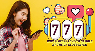 Why Players Love to Gamble at the UK Slots Sites